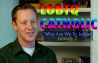 """Who Are We to Judge?"" – Gay Catholics – Episode 1"