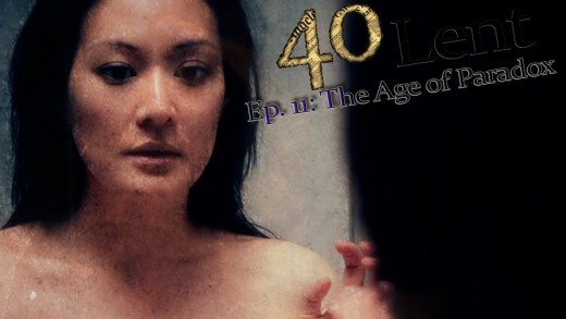 """40"" Ep 11: The Age Of Paradox"