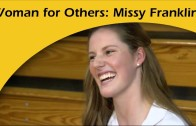 Woman for Others: Missy Franklin