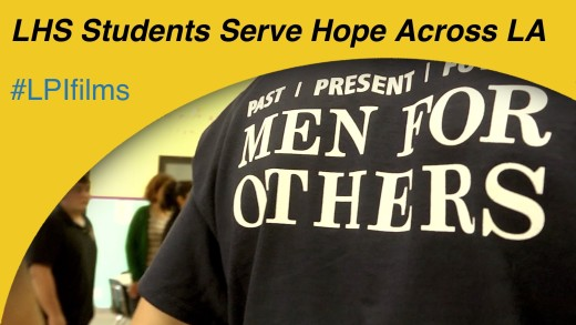 Men for Others: LHS Students Serve Hope Across Los Angeles