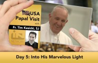The Jesuit Take – USA Papal Visit: Day 5: Into His Marvelous Light
