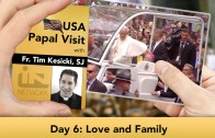 The Jesuit Take – USA Papal Visit: Day 6: Love and Family