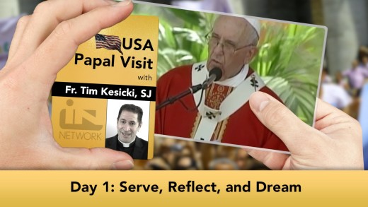 The Jesuit Take – USA Papal Visit: Day 1: Serve, Reflect, and Dream