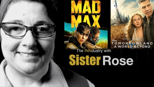 Tomorrowland and Mad Max: Fury Road – The INNdustry with Sister Rose