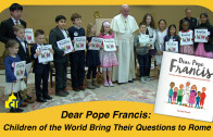 Dear Pope Francis: Children of the World Bring Their Questions to Rome