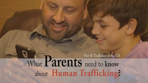 Trafficked In The U.S. – Part Two: What Parents Need to Know About Human Trafficking?