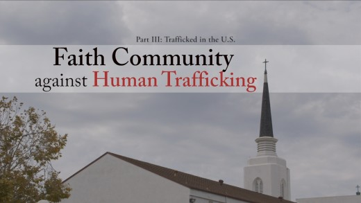 Trafficked In The U.S. – Part Three: Faith Community Against Human Trafficking